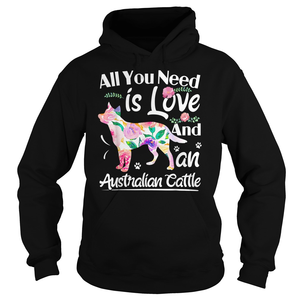 All you need is love and an Australian Cattle Hoodie