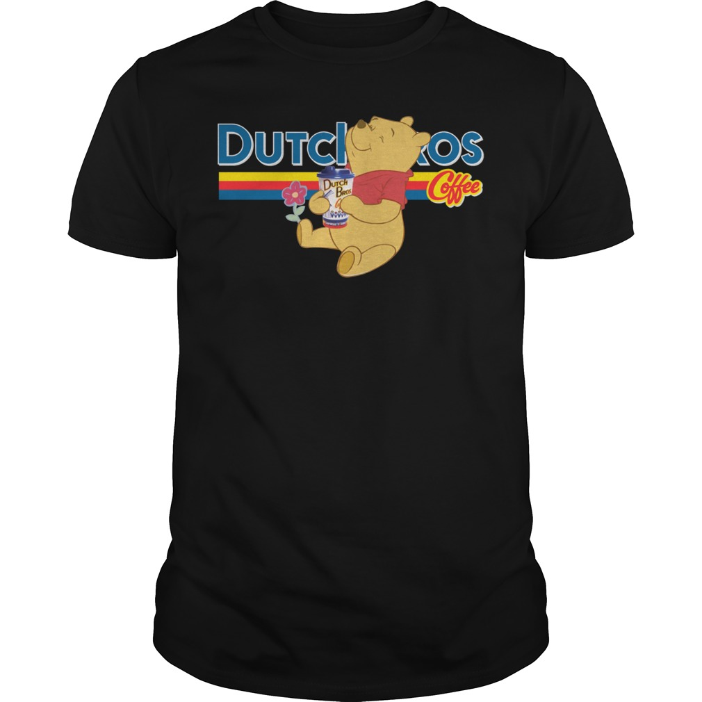 Pooh drinks Dutch Bros Guys Shirt