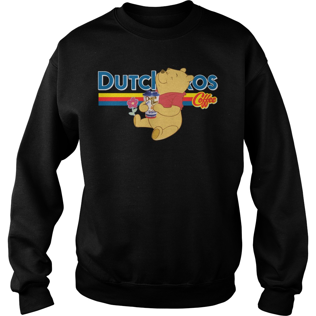 Pooh drinks Dutch Bros sweater