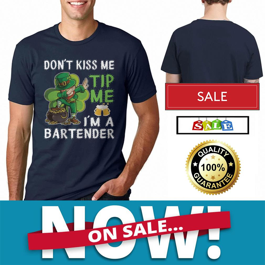 4754018168 St Patrick's day don't kiss me tip me beer I'm a bartender shirt