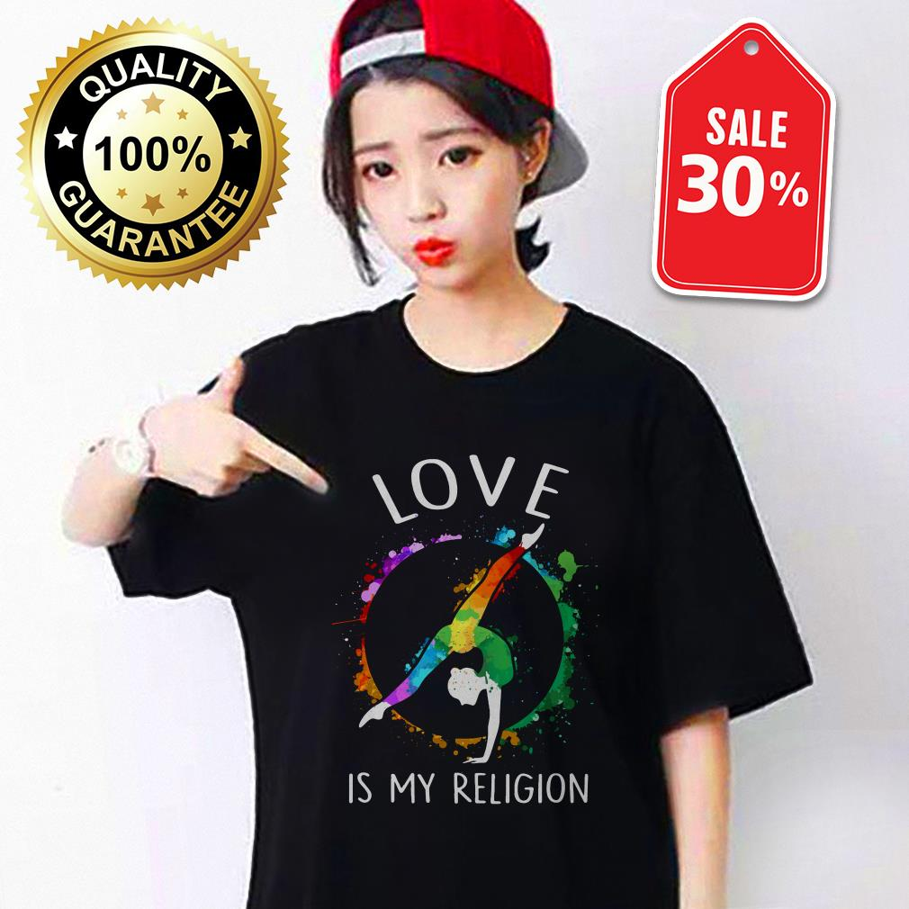 Love is my religion shirt