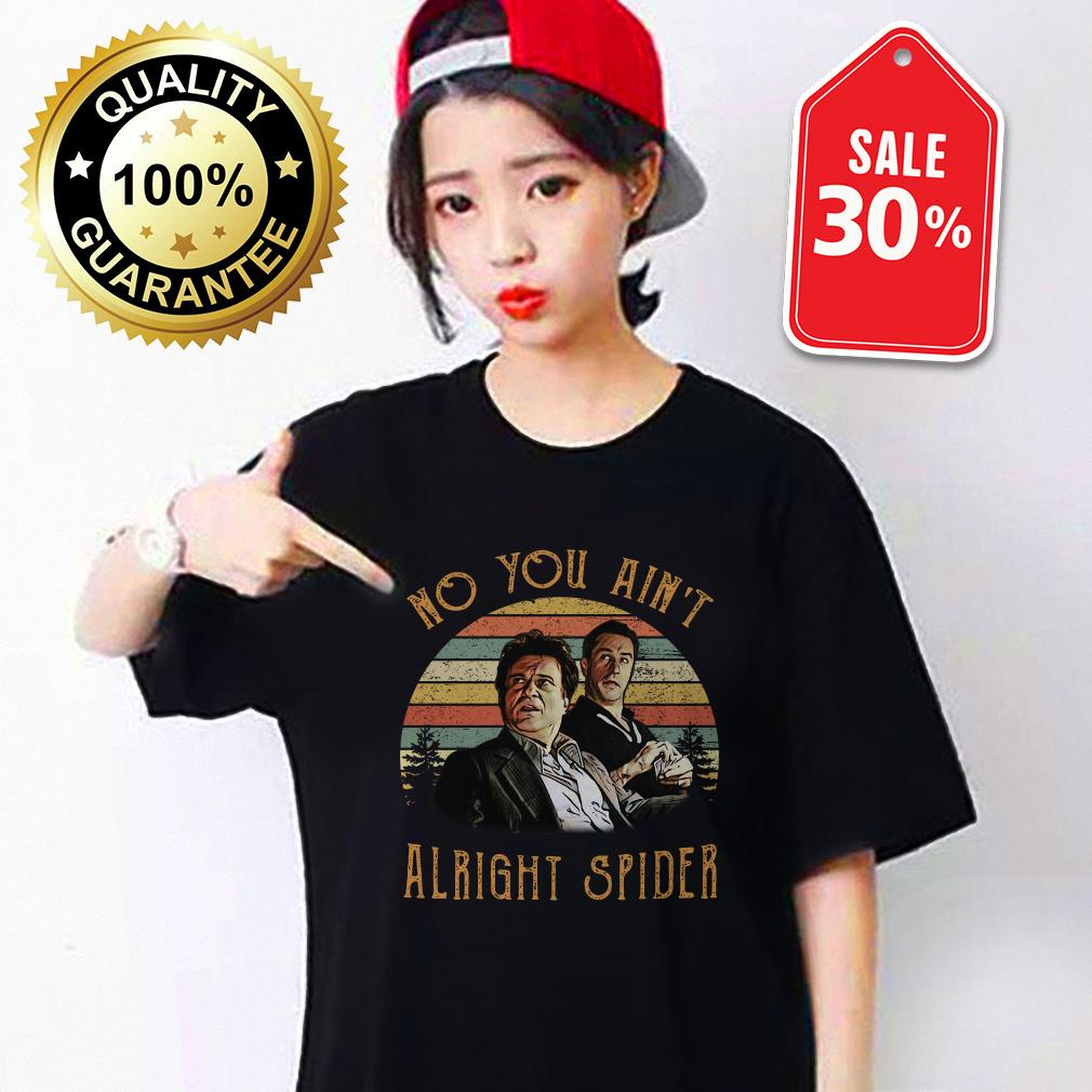Goodfellas Tommy DeVito Jimmy ain't alright spider vintage shirt