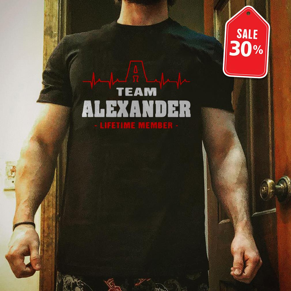A team Alexander lifetime member shirt