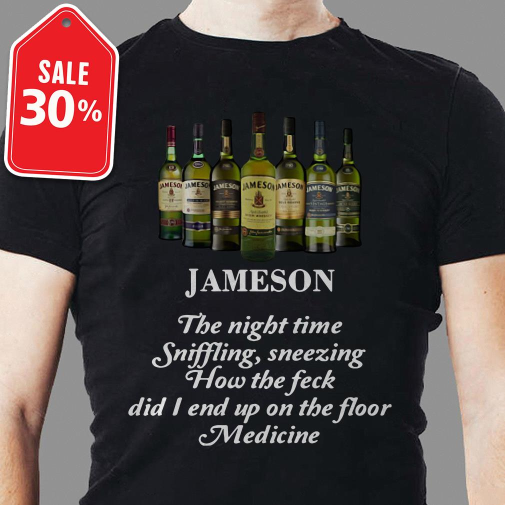 Jameson the night time sniffling sneezing how the feck did I end up on the floor medicine shirt