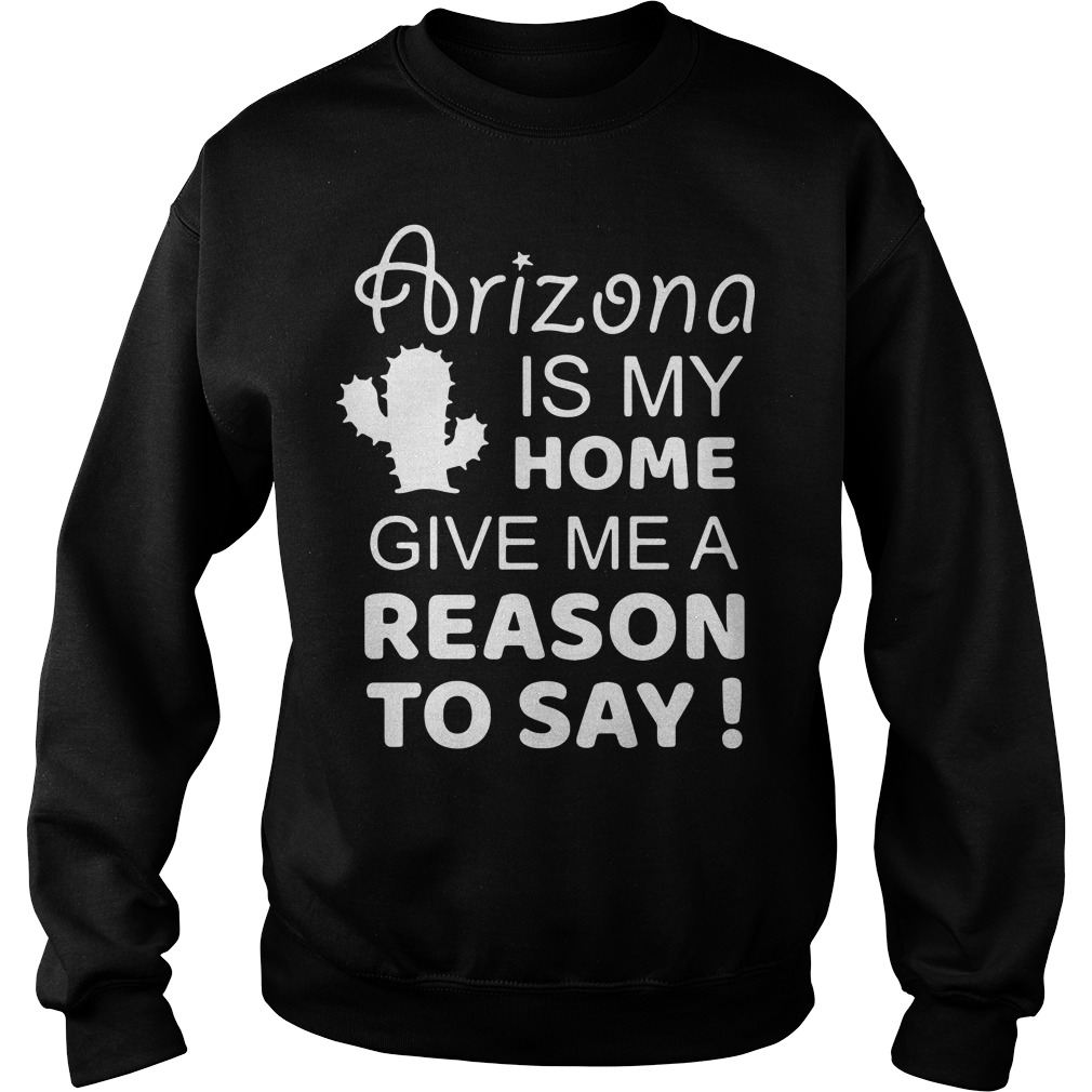 Arizona is my home give me a reason to say sweater