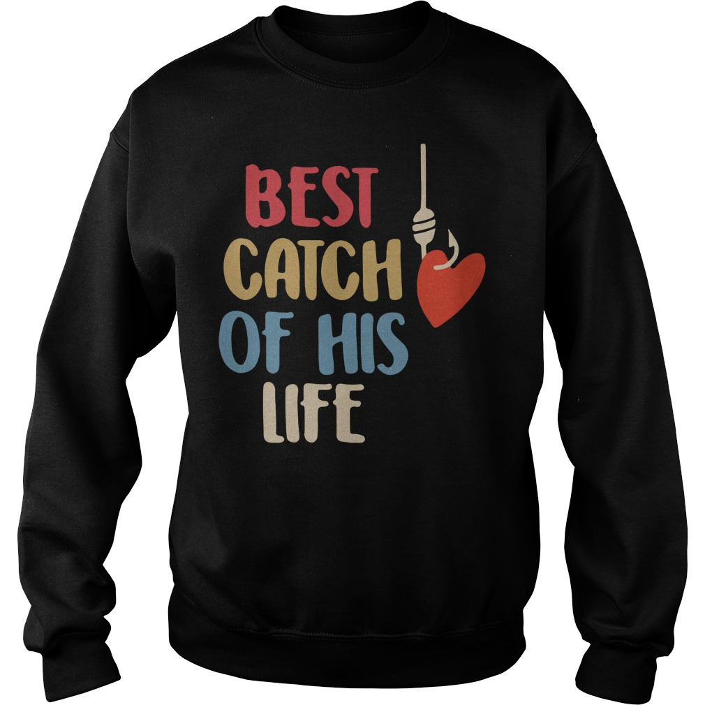 Best catch of his life Sweater