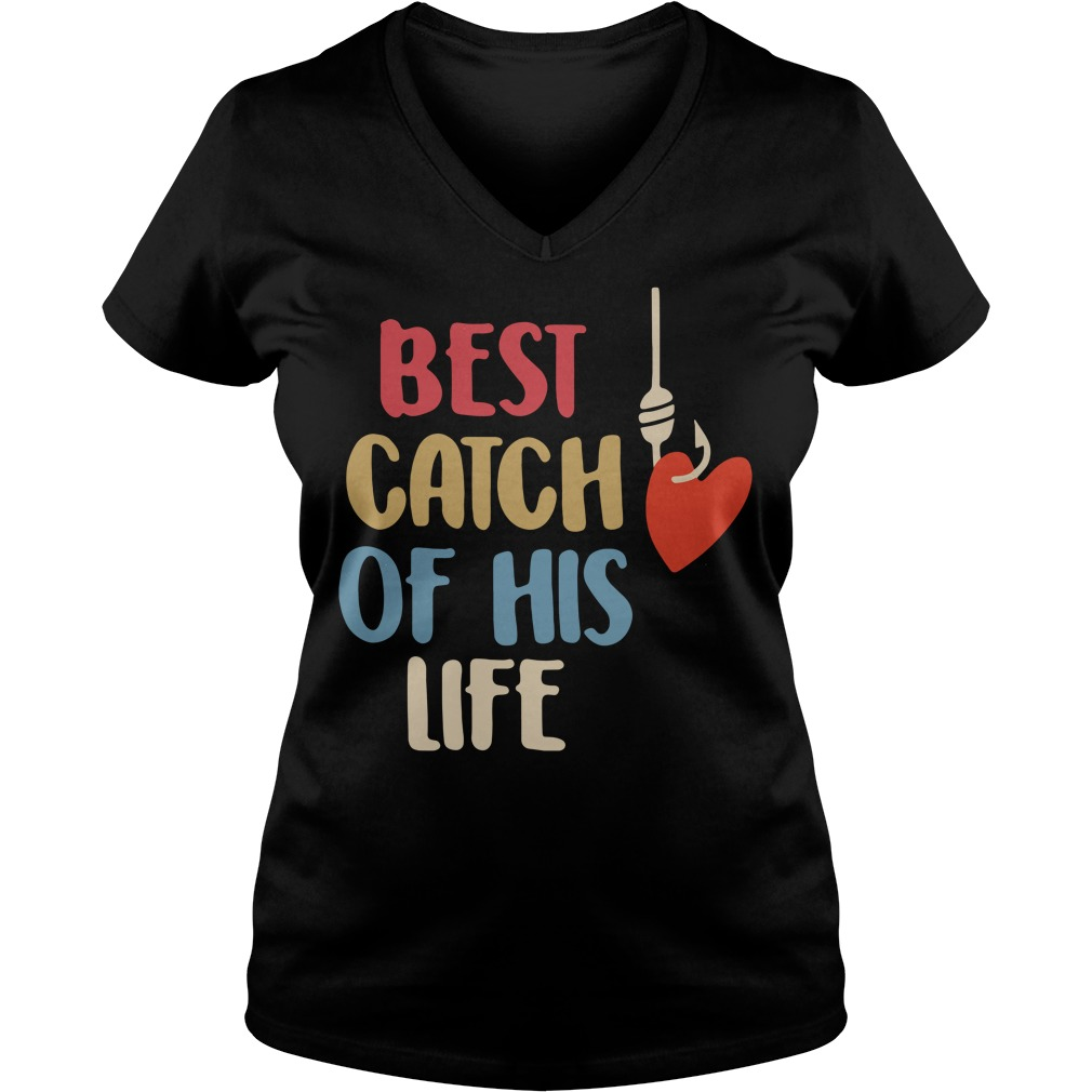 Best catch of his life V-neck T-shirt