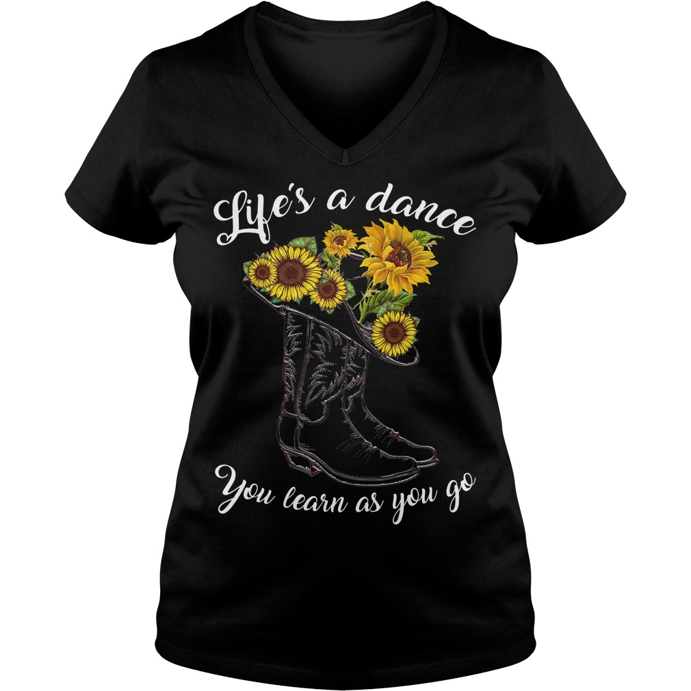 Boot and sunflowers life's as a dance you learn as you go V-neck T-shirt