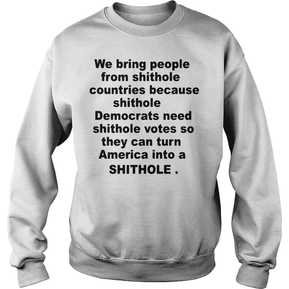 We bring people from shithole countries Sweater