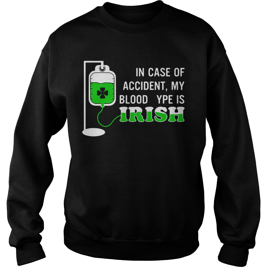 In case of accident my blood type is Irish sweater