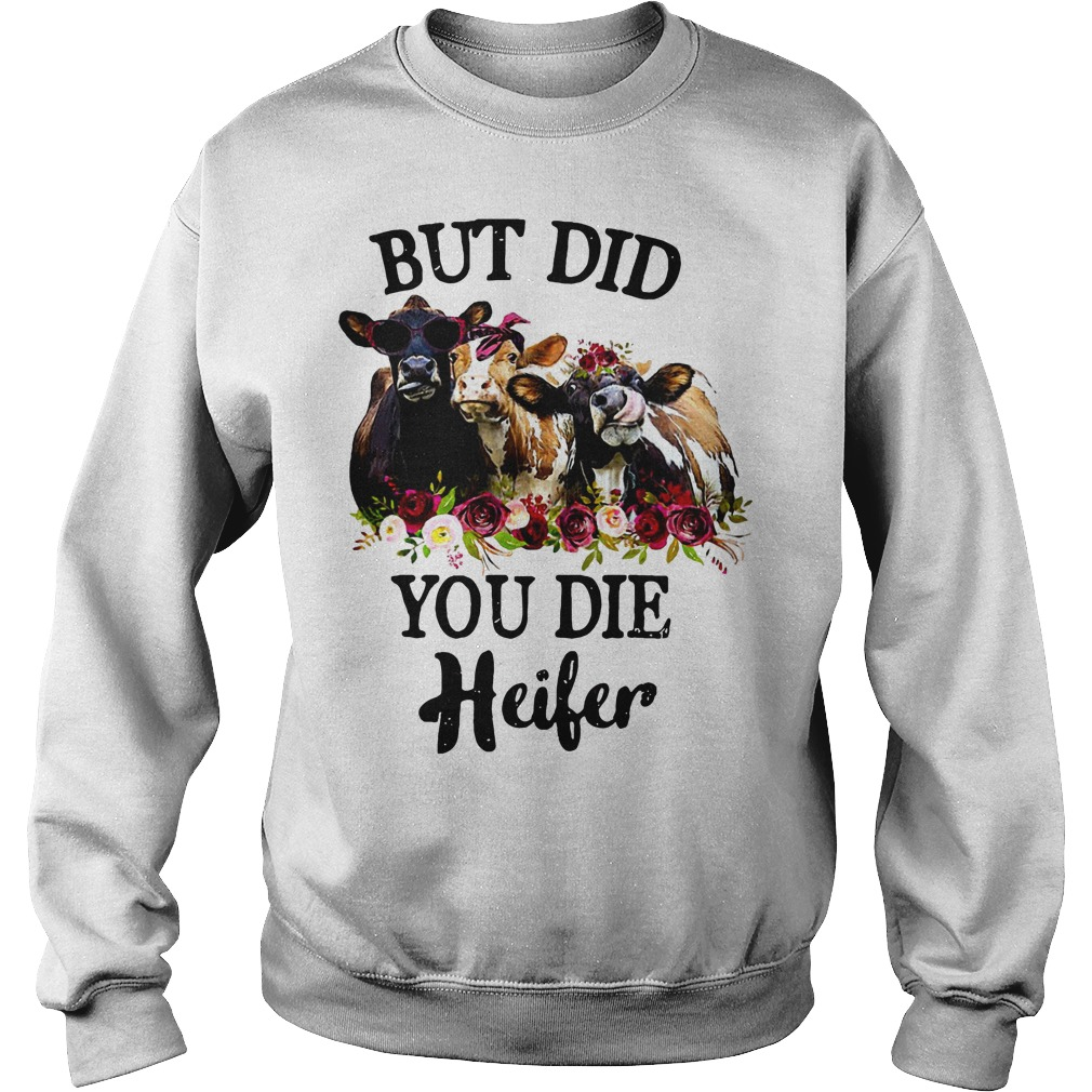 But did you die heifer Sweater