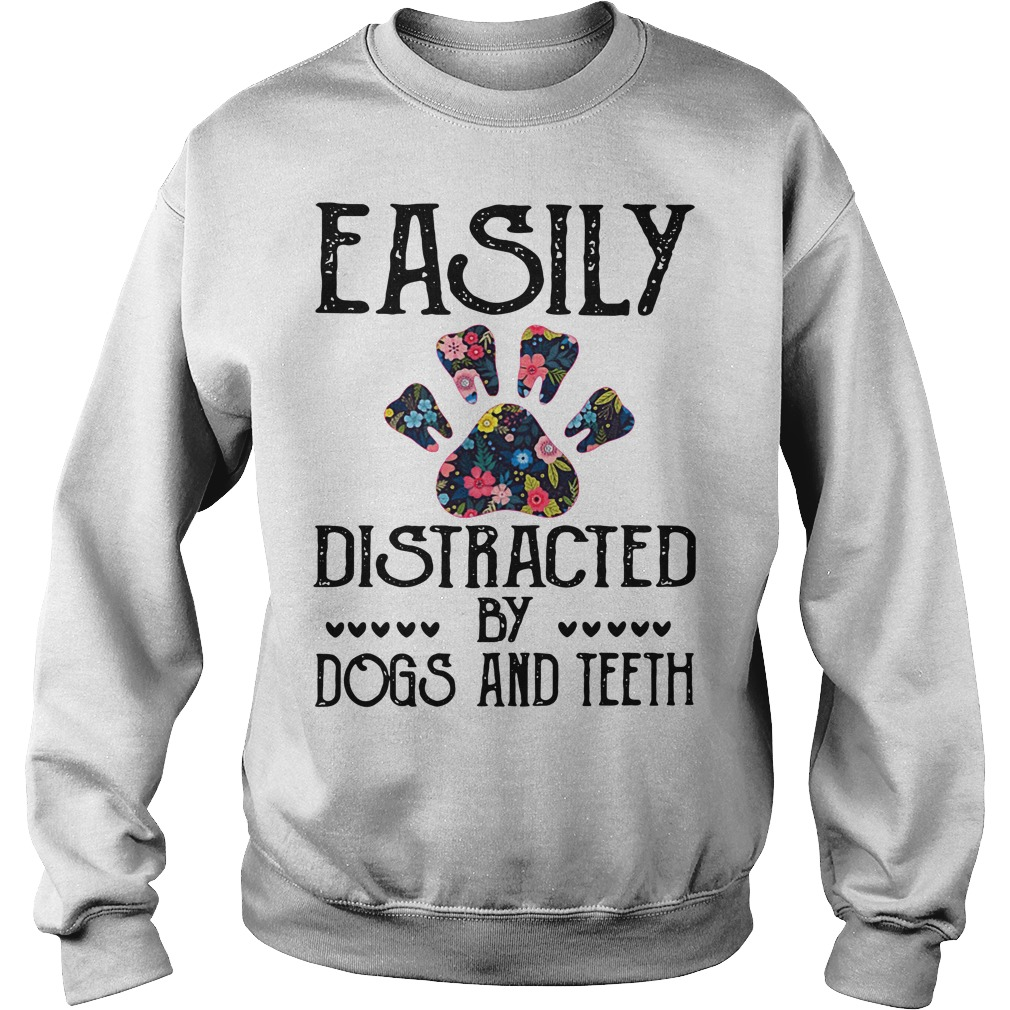 Easily distracted by dogs and teeth Sweater