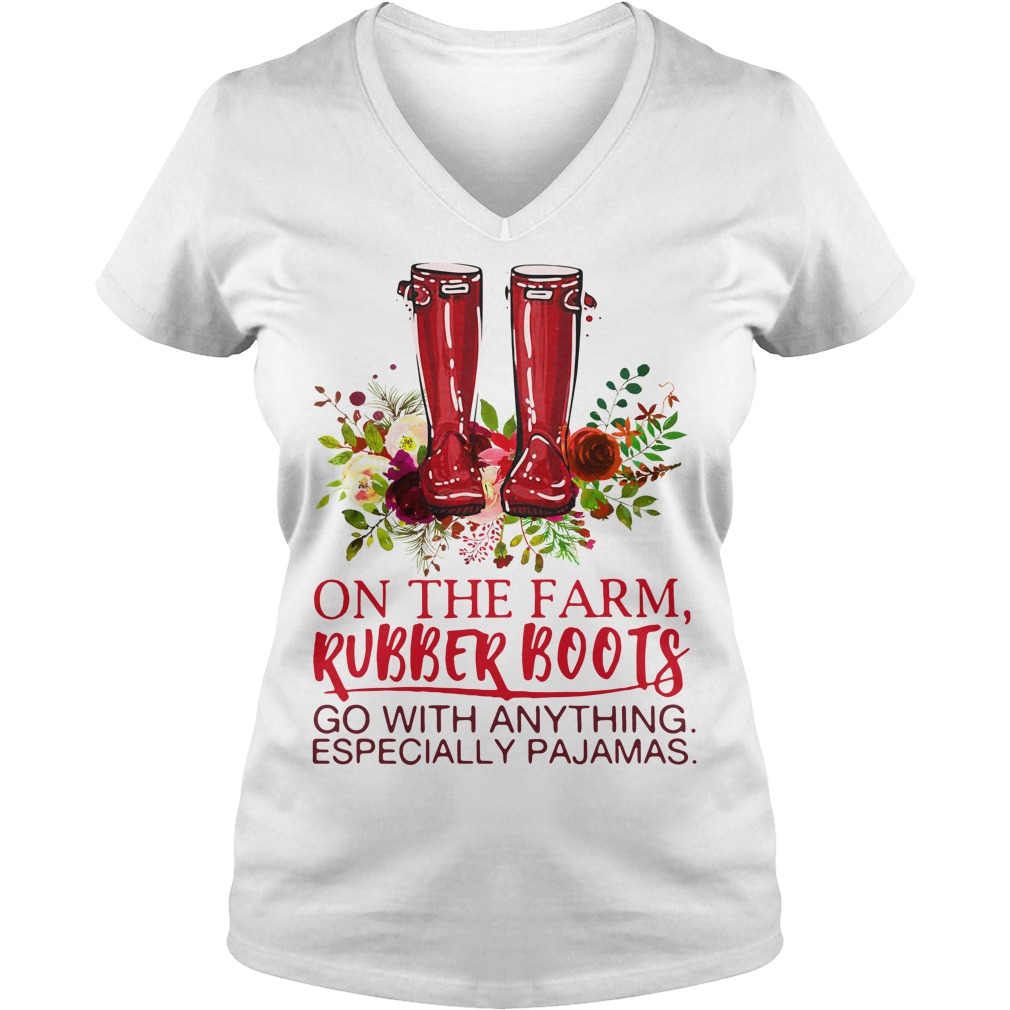 On the farm rubber boots go with anything especially pajamas V-neck T-shirt
