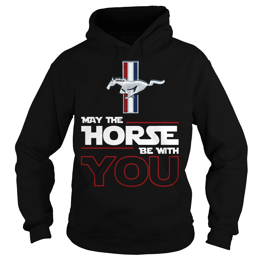 Ford Mustang May the Horse be with you Hoodie