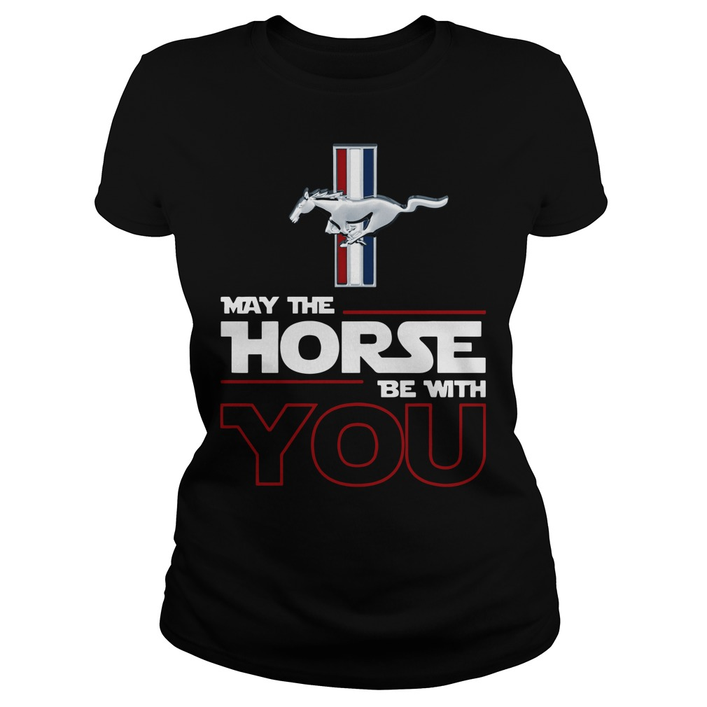 Ford Mustang May the Horse be with you Ladies Tee