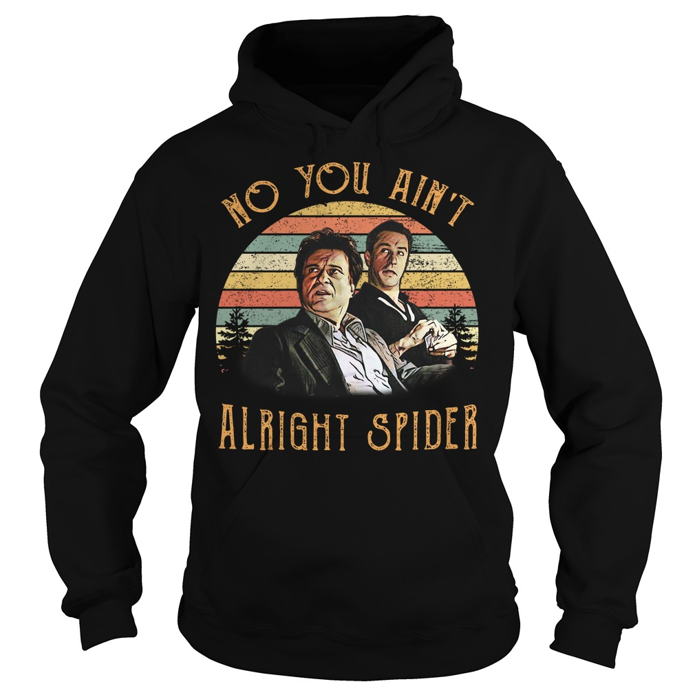 Goodfellas Tommy DeVito Jimmy ain't alright spider vintage Hoodie