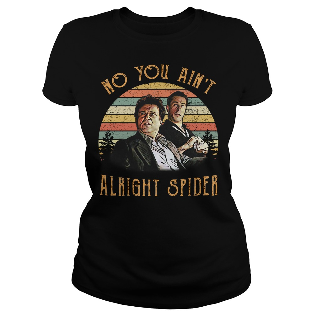 Goodfellas Tommy DeVito Jimmy ain't alright spider vintage Ladies Tee