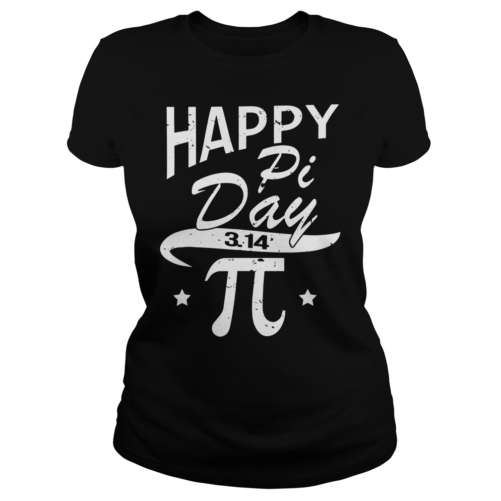 Happy pi day 3.14 Ladies Tee