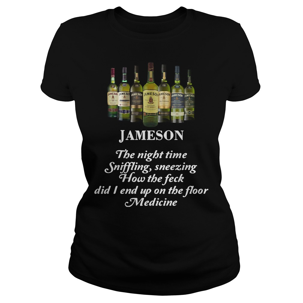 Jameson the night time sniffling sneezing how the feck did I end up on the floor medicine Ladies Tee