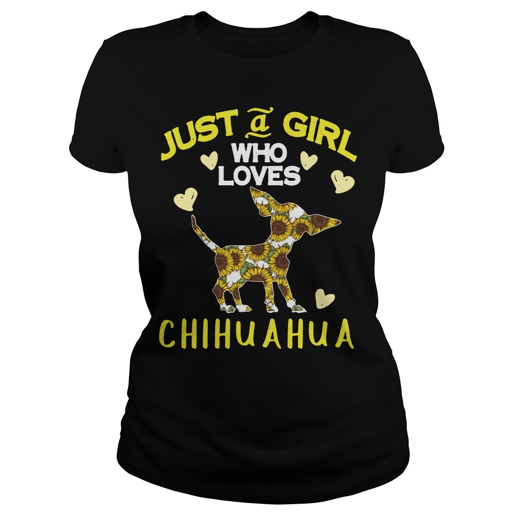 Just a girl who loves Chihuahua Ladies Tee