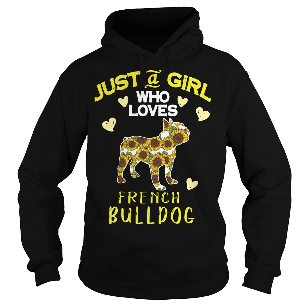 Just a girl who loves French Bulldog Hoodie