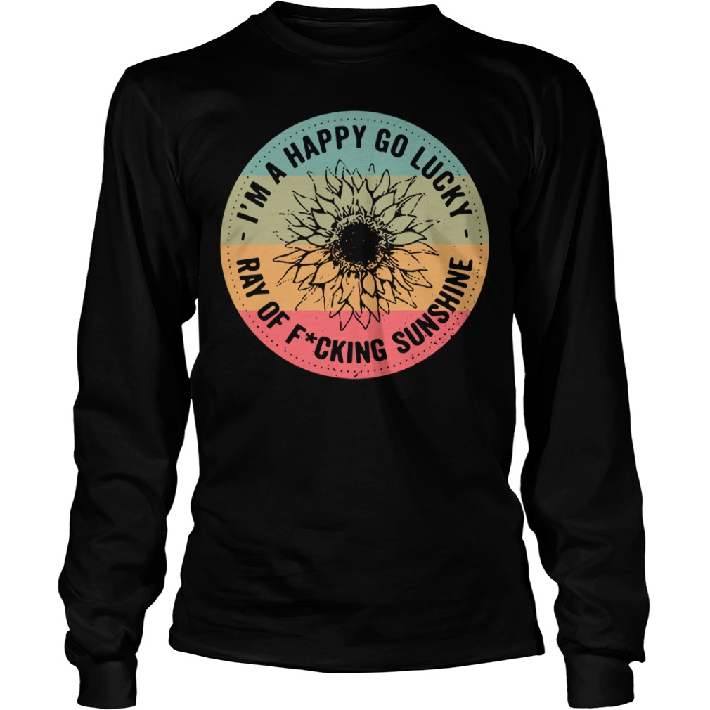 Official I'm a happy go lucky ray of fucking sunshine Longsleeve Tee