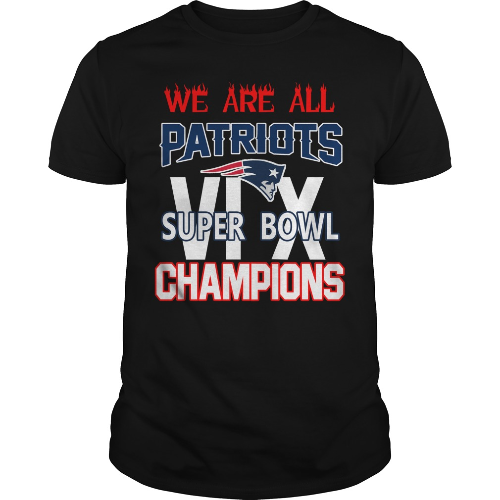 We are all Patriots 6x Super Bowl champions Guys Shirt