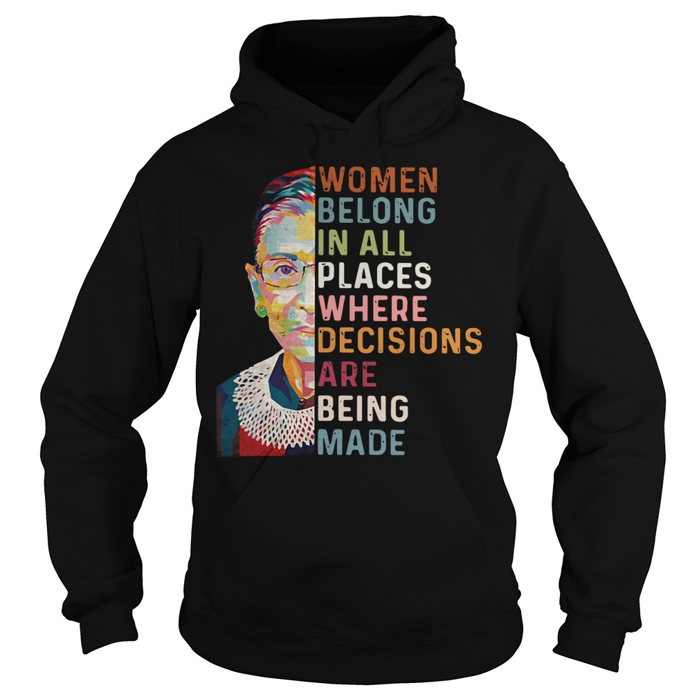 Ruth Bader Ginsburg Women belong in all places Hoodie
