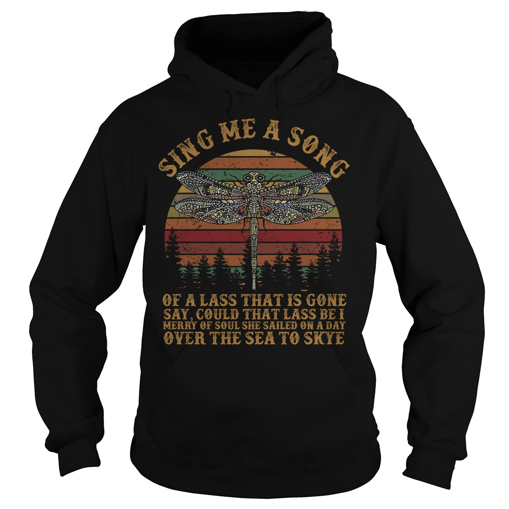 Sing me a song of a lass that is gone Hoodie