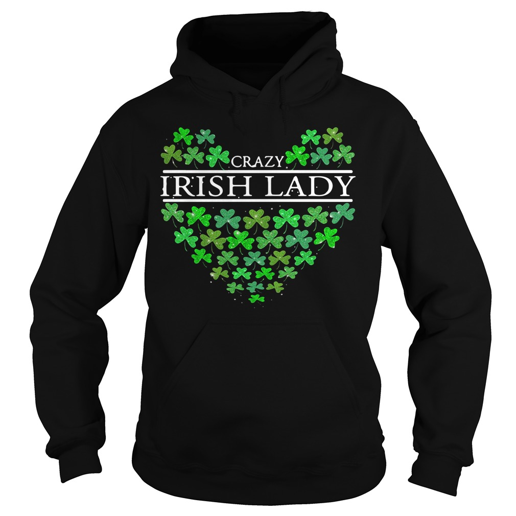 St Patrick's day Crazy Irish Lady heart Hoodie