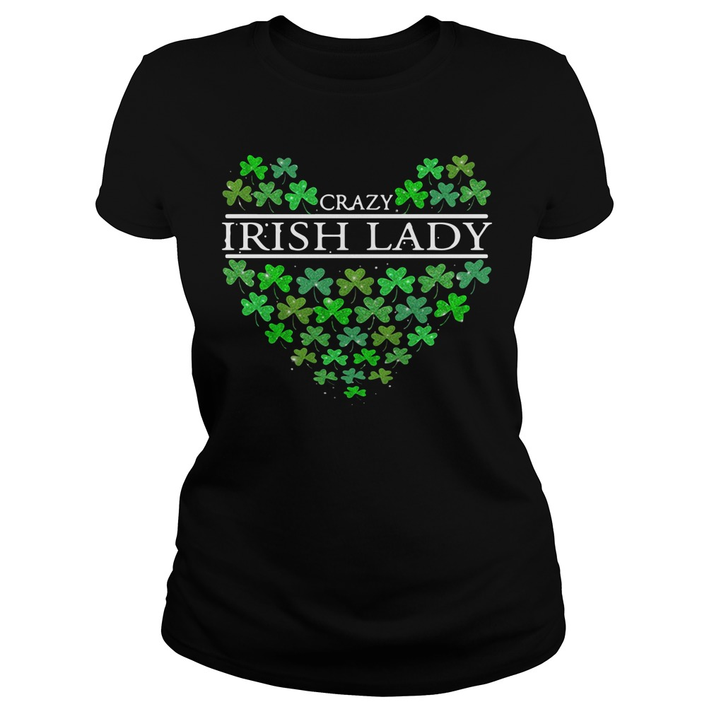 St Patrick's day Crazy Irish Lady heart Ladies Tee