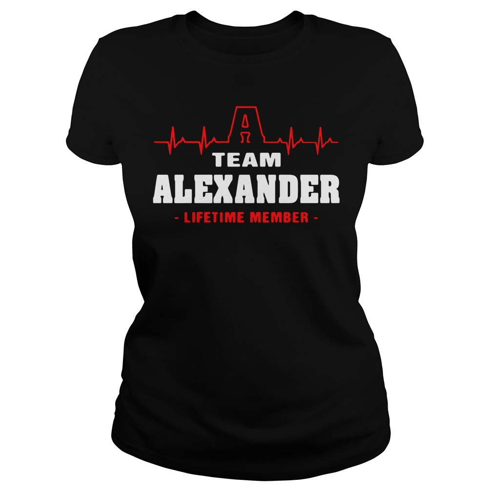 A team Alexander lifetime member Ladies Tee
