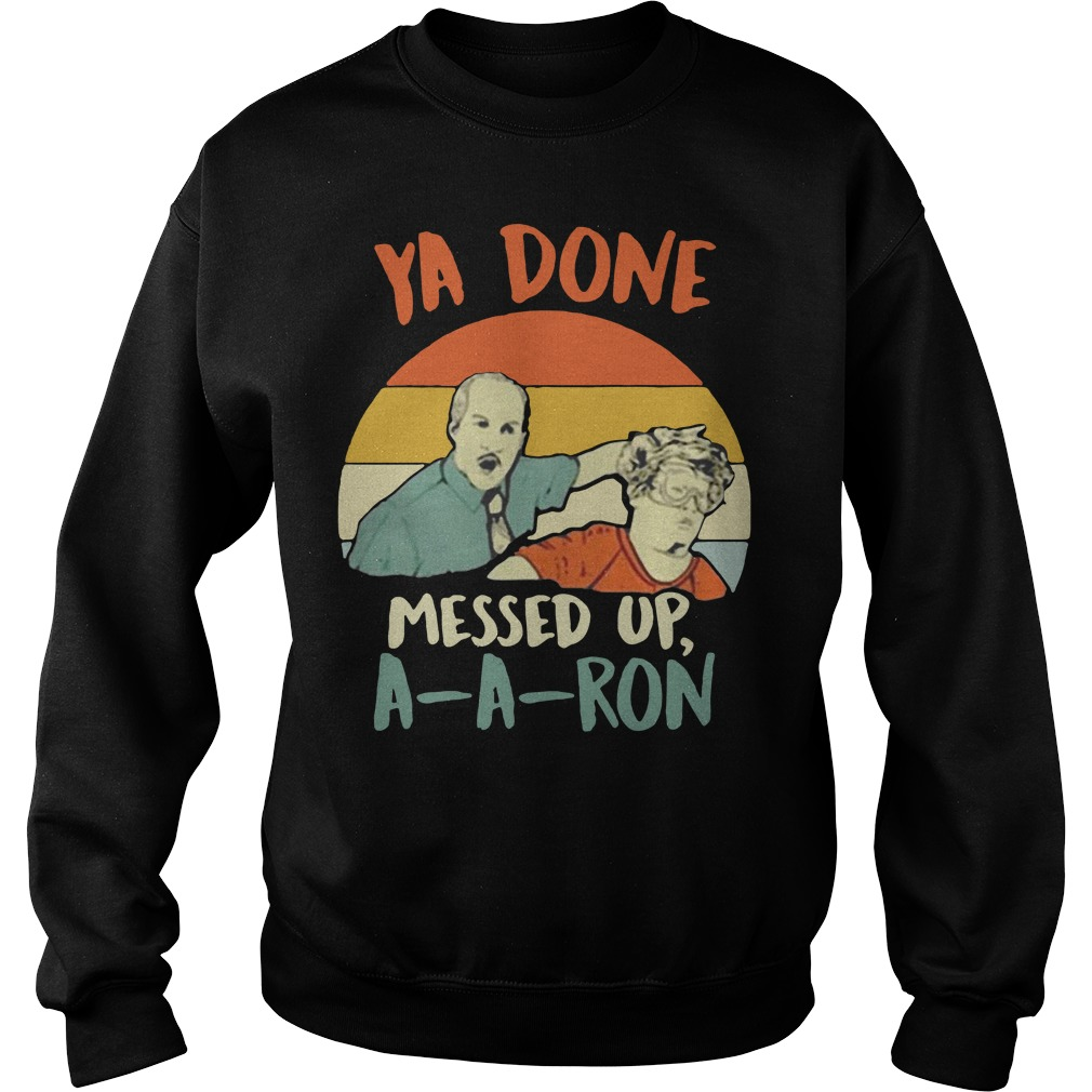 Ya done messed up Aaron vintage Sweater