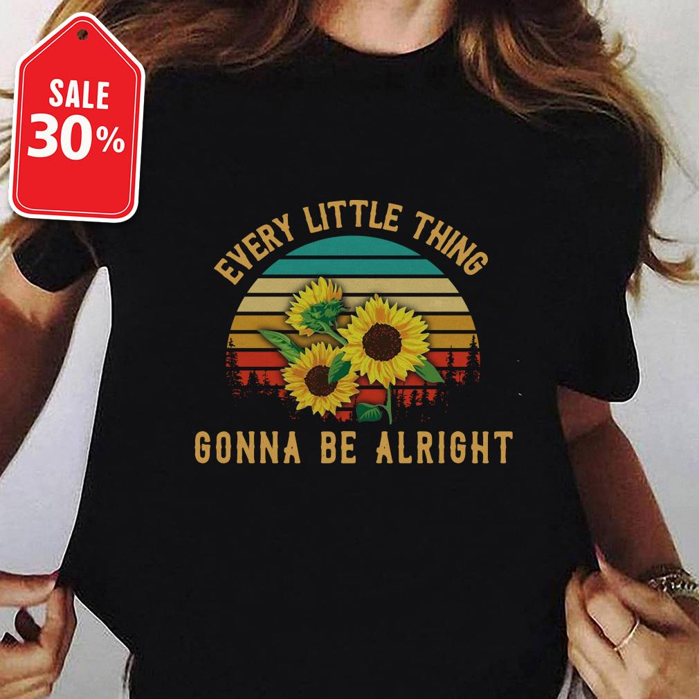Sunflower every little thing gonna be alright vintage shirt