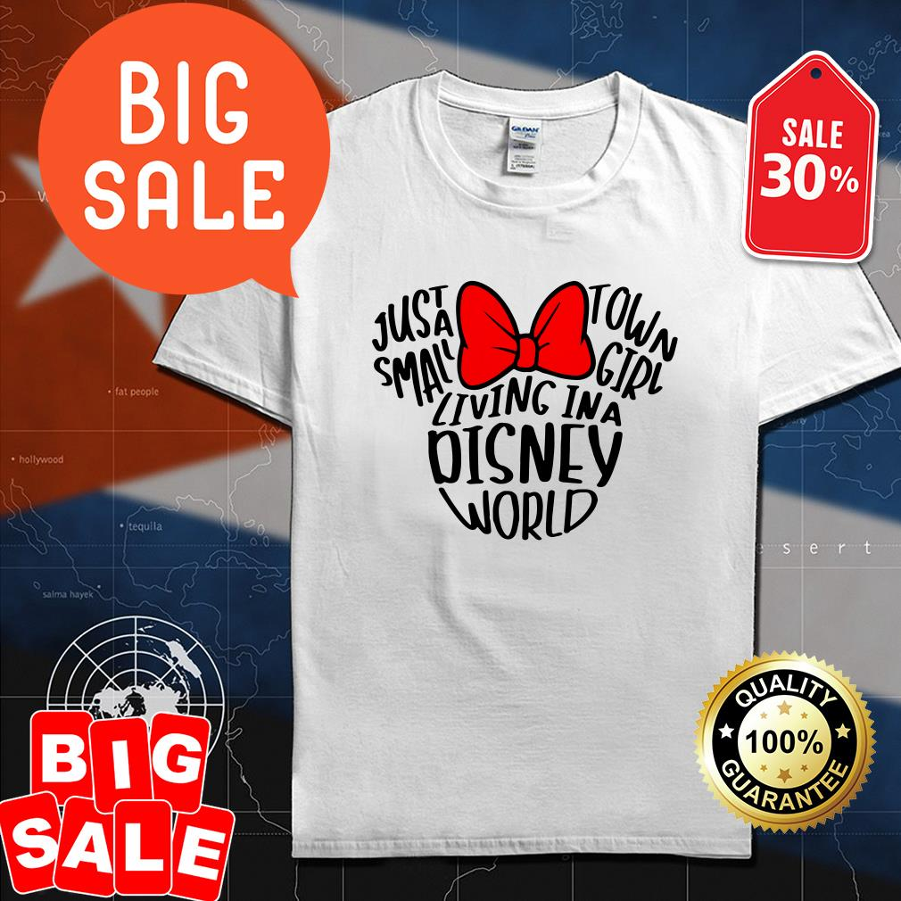 Minnie just a small town girl living in a Disney world shirt