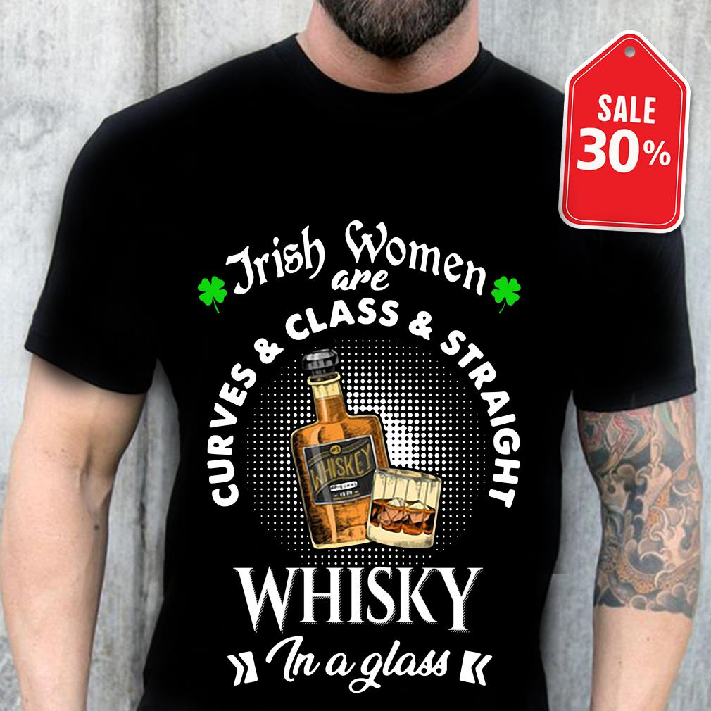 Irish women are curves and class and straight whisky in a glass shirt