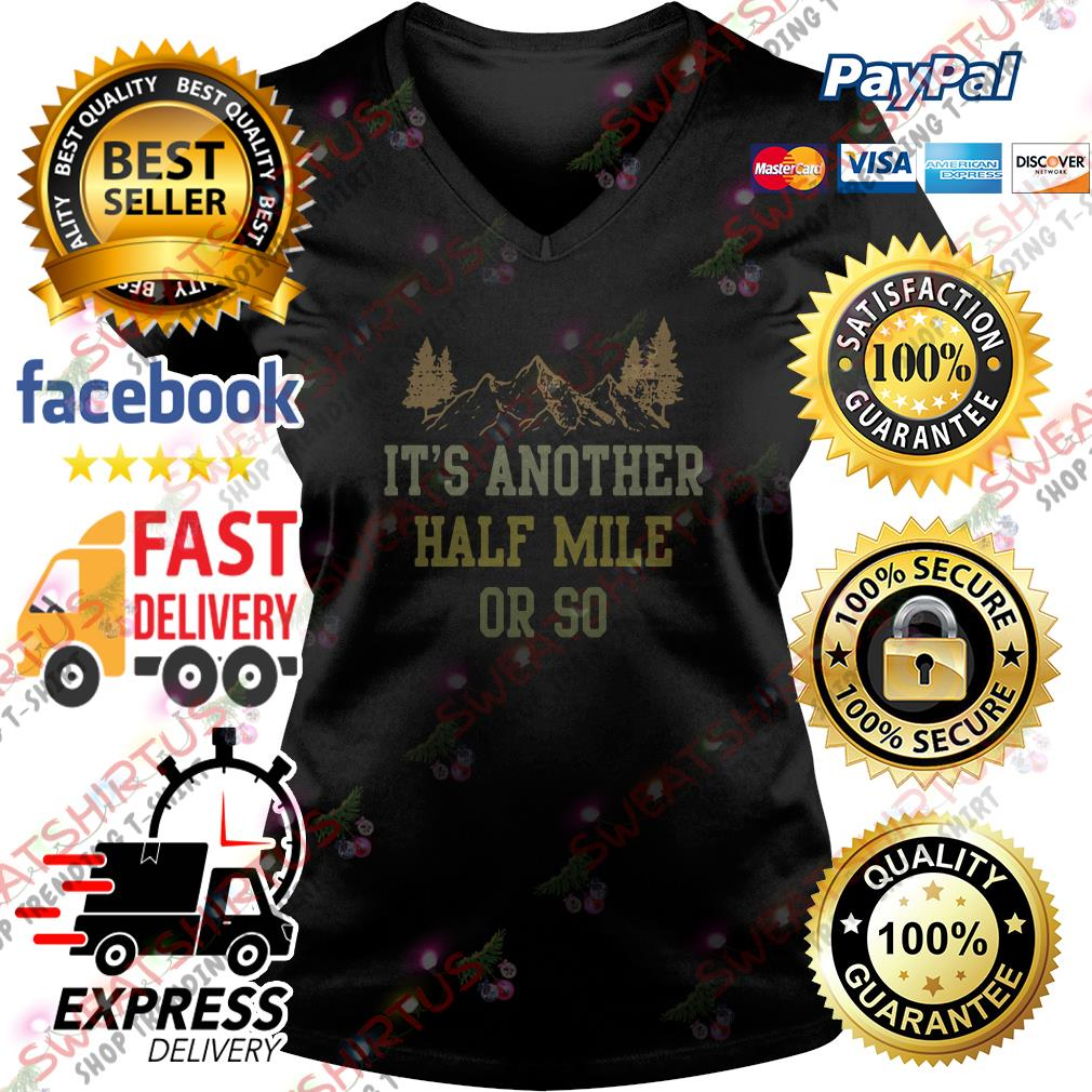 It's another half mile or so V-neck T-shirt