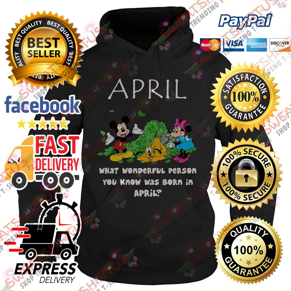 April what wonderful person you know was born in April Hoodie