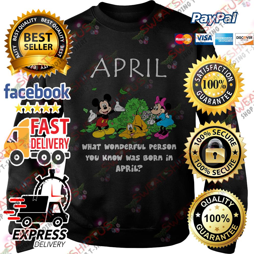 April what wonderful person you know was born in April Sweater