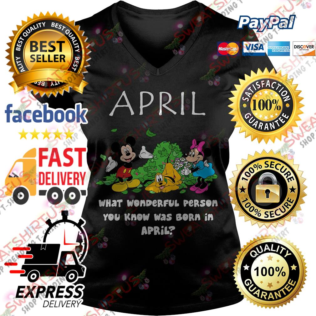 April what wonderful person you know was born in April V-neck T-shirt