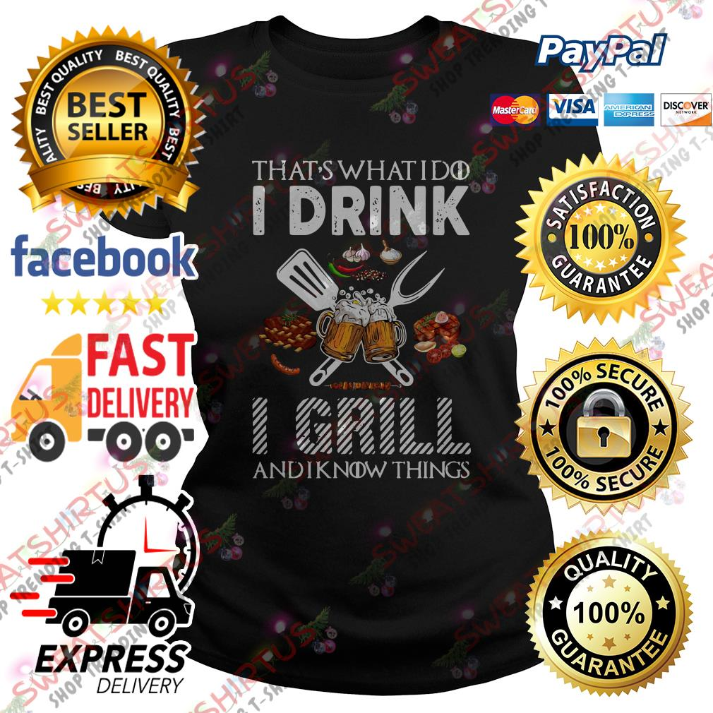 BBQ that's what I do I drink I grill and I know things Ladies Tee