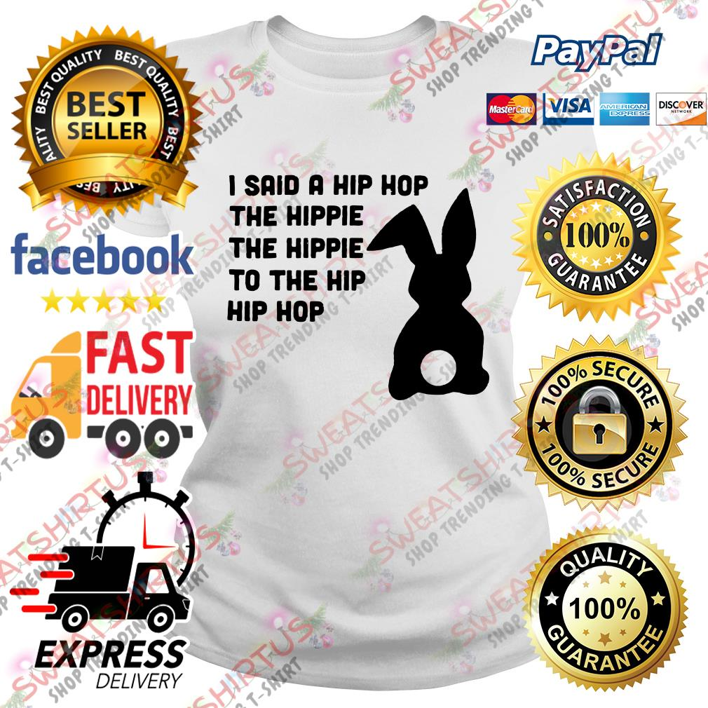 Bunny I said a hip hop the hippie the hippie to the hip hip hop Ladies Tee