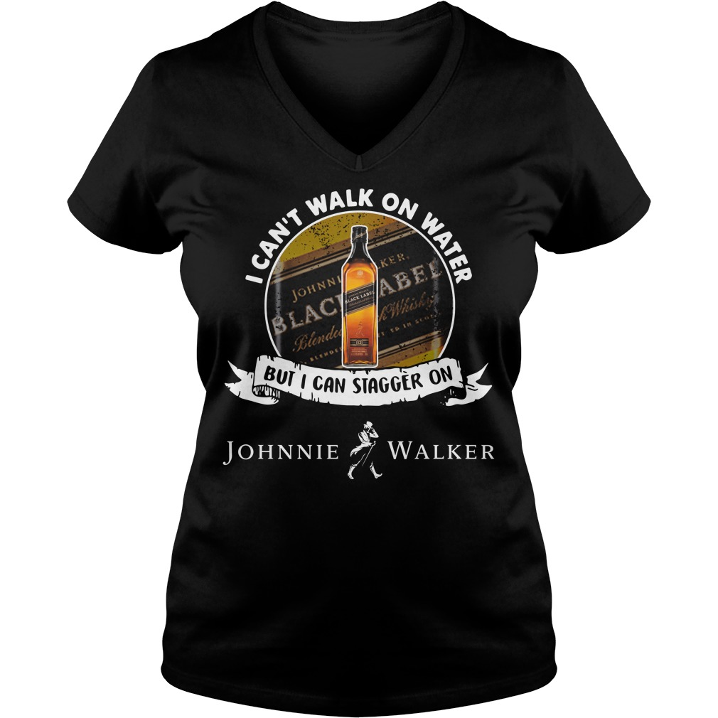 I can't walk on water but I can stagger on Johnnie Walker V-neck T-shirt