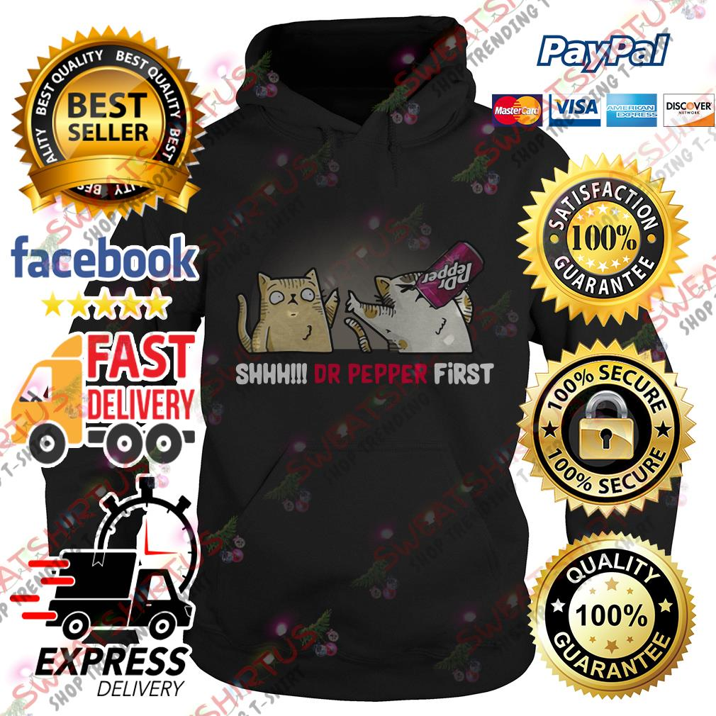 Cats Shhh Dr pepper first Hoodie