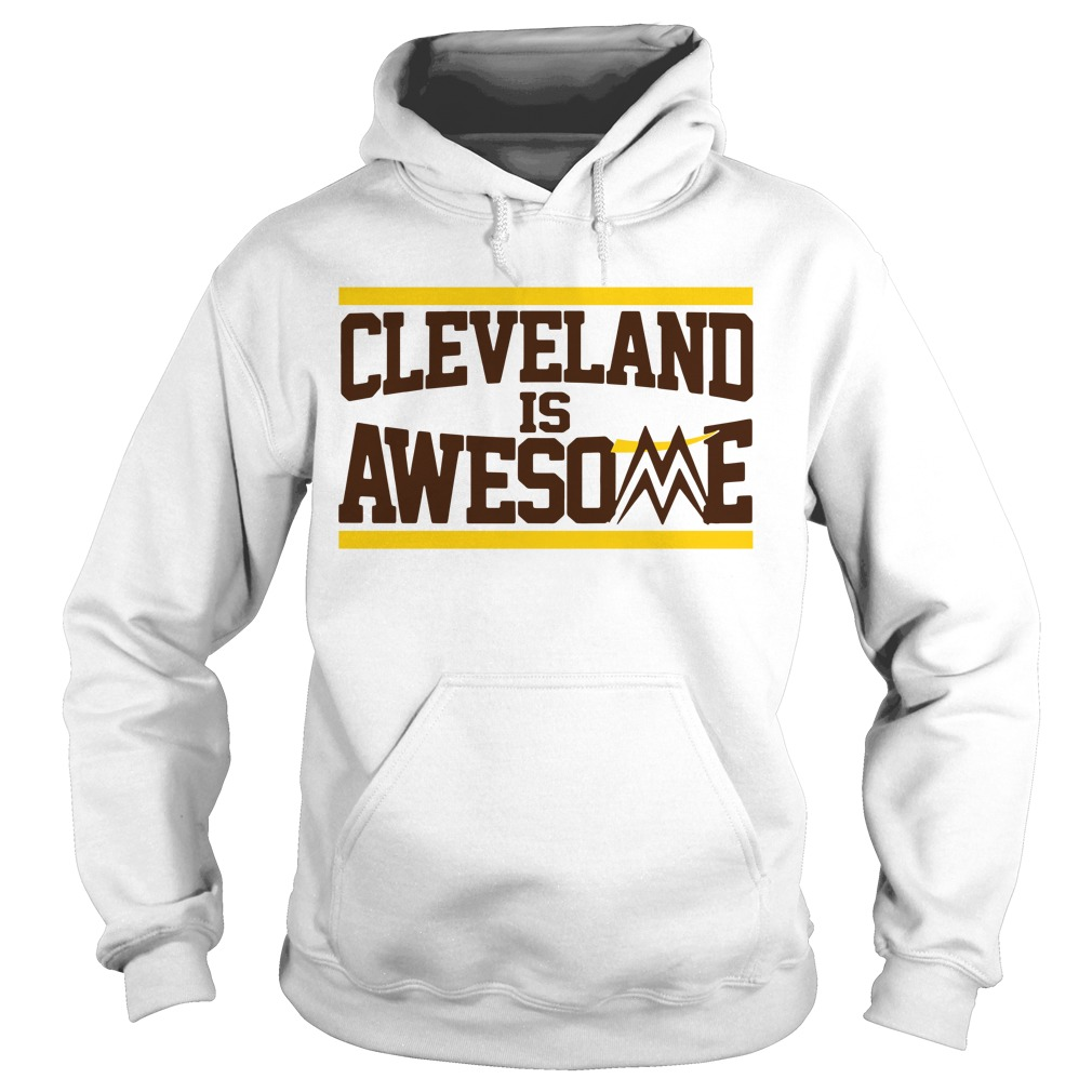 Cleveland is awesome Hoodie