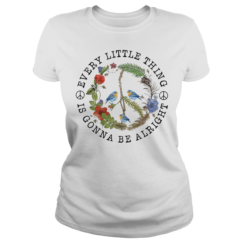 Every little thing is gonna be alright Ladies Tee