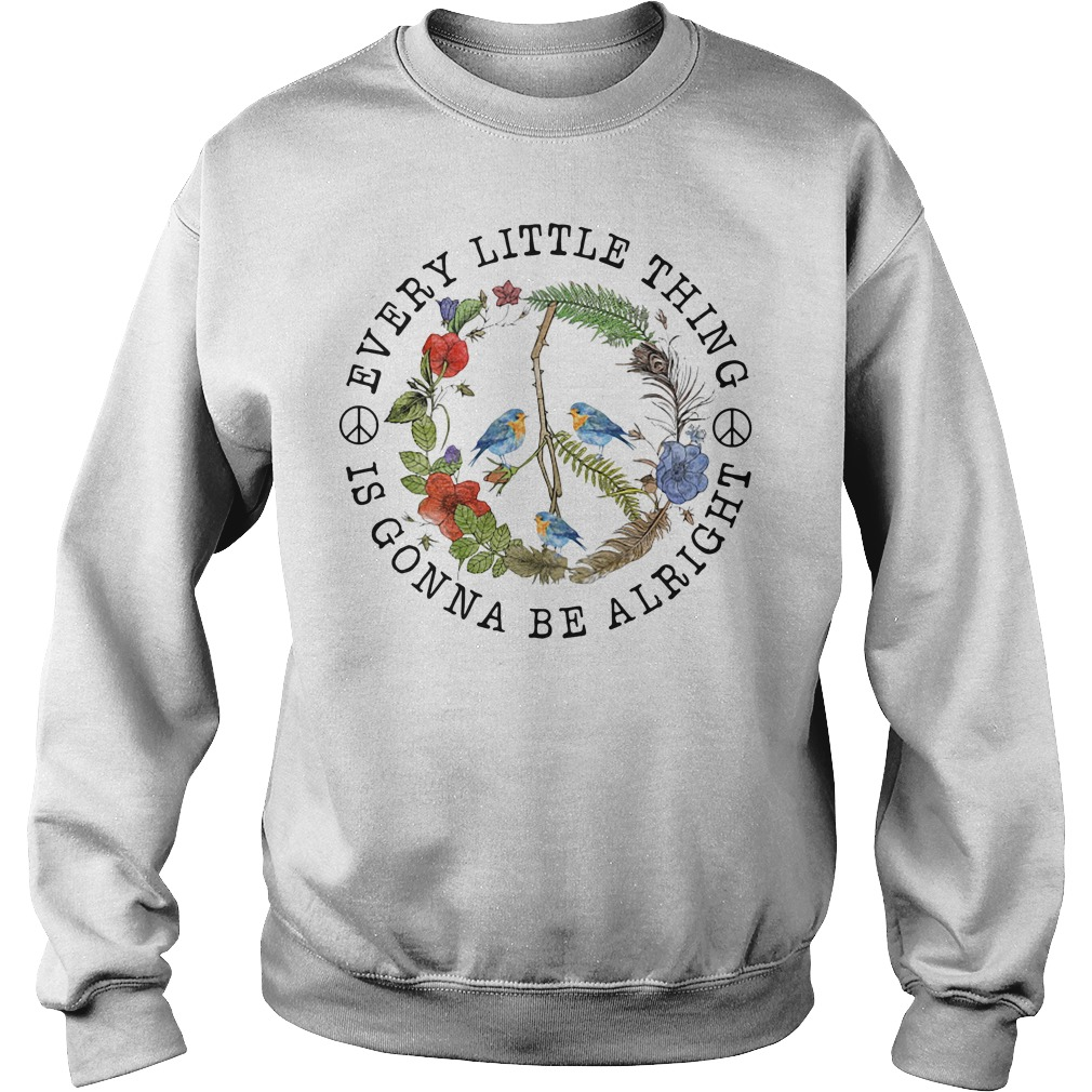Every little thing is gonna be alright Sweater