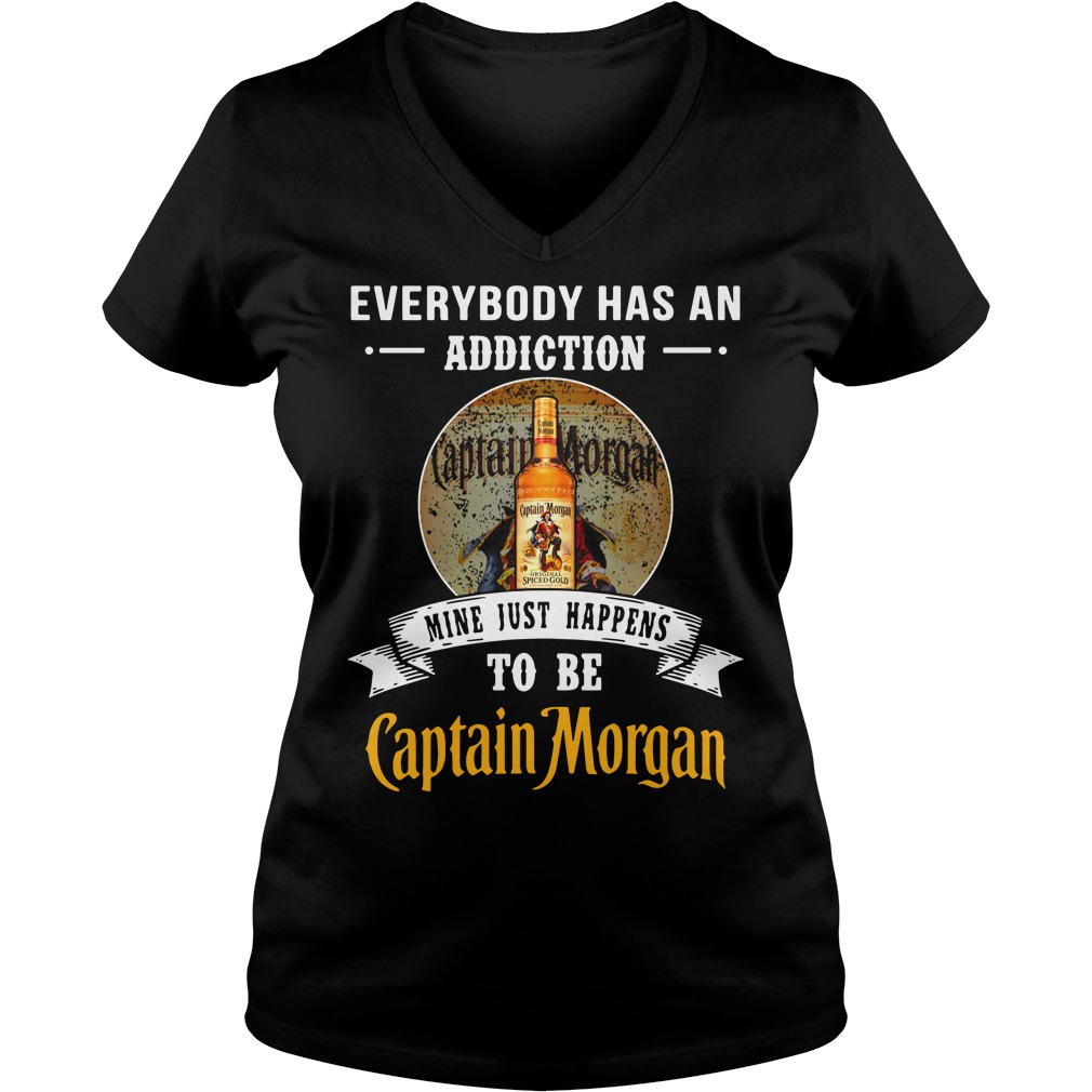 Everybody has an addiction mine just happens to be Captain Morgan V-neck T-shirt