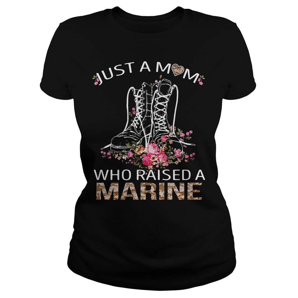 Flower Boots just a mom who raised a marine Ladies Tee