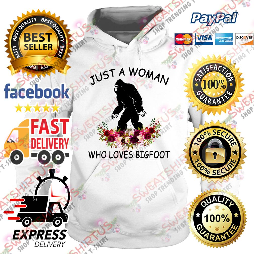 Flower just a woman who loves Bigfoot Hoodie